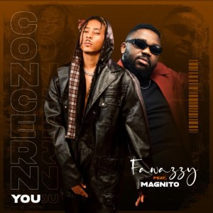"""Fawazzy – """"Concern You"""" ft. Magnito"""