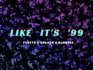 Finito – Like It's 99 Ft. Oxlade, OjahBee