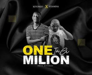 Kitonzo – One in A Million Ft. Stamina
