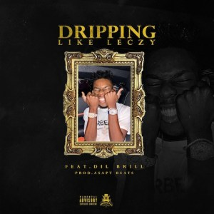 Leczy – Dripping Like Leczy Ft. Dil Brill