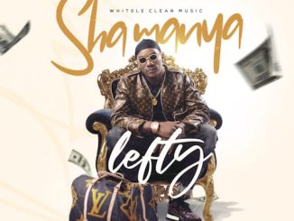 Lefty – Sha Manya