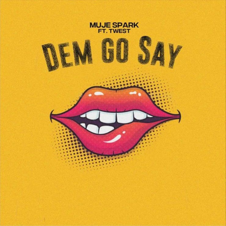 Muje Spark Ft. T-West - Dem Go Say