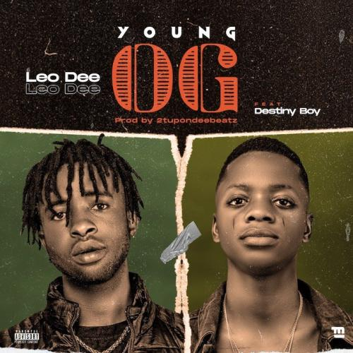 Leo Dee Ft. Destiny Boy – Young OG