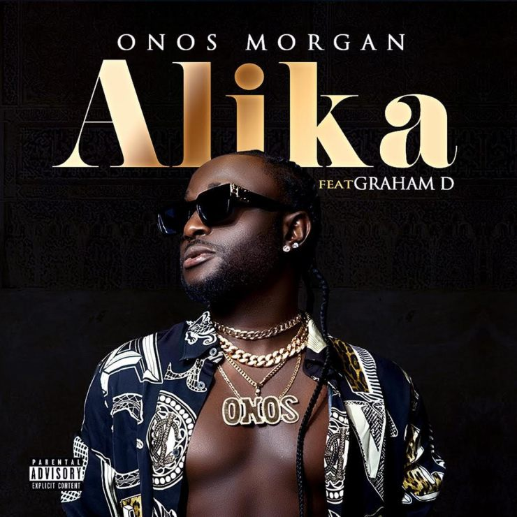 "Onos Morgan – ""Alika"" Ft. Graham D"