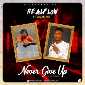 Realflow Ft. Lozko Pee - Never Give Up