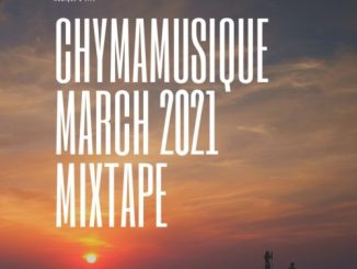 Chymamusique –  March 2021 Mixtape