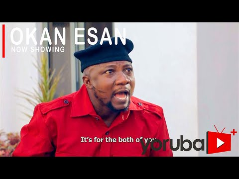 Okan Esan - Latest Yoruba Movie 2021 Drama