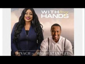 Sinach Ft. Micah Stampley – With My Hands