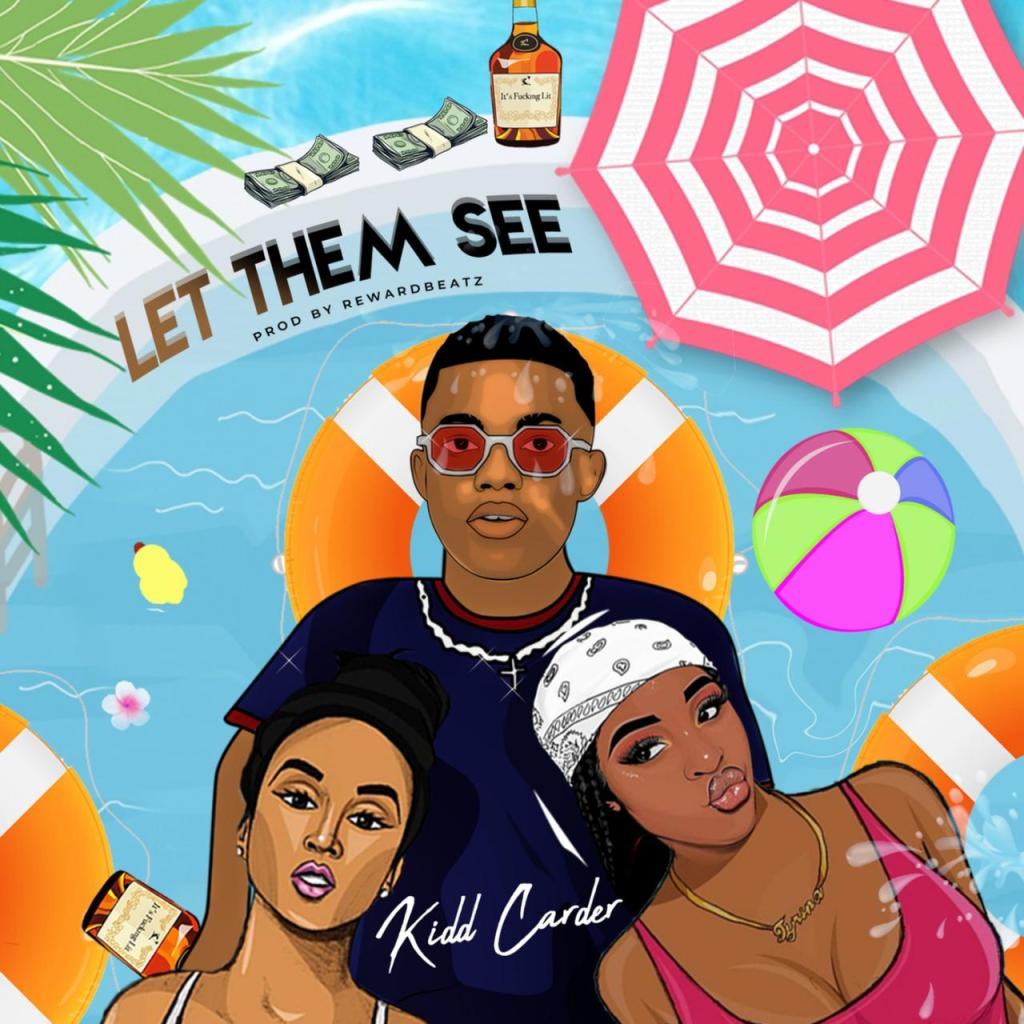 Kidd Carder - Let Them See