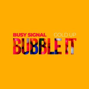 Busy Signal & Gold Up - Bubble It