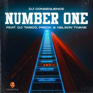 DJ Consequence - Number One Ft. DJ Tarico, Preck & Nelson Tivane