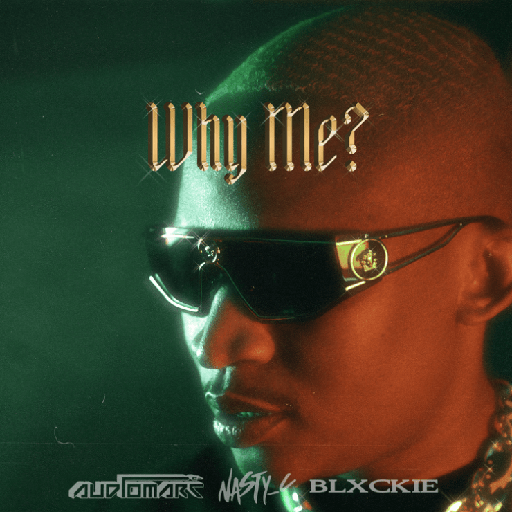 Audiomarc - Why Me? Ft. Nasty C & Blxckie