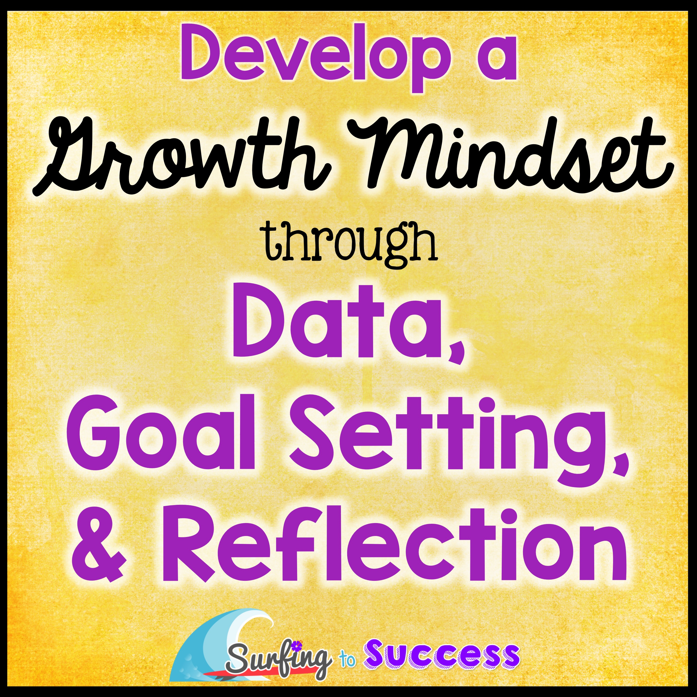 Growth Mindset: Data, Goals, and Reflection - Surfing to Success
