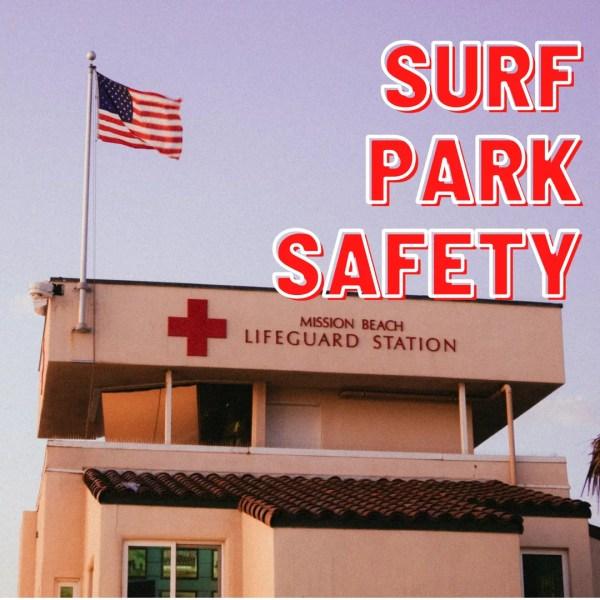 Establishing Safety Standards In Surf Parks