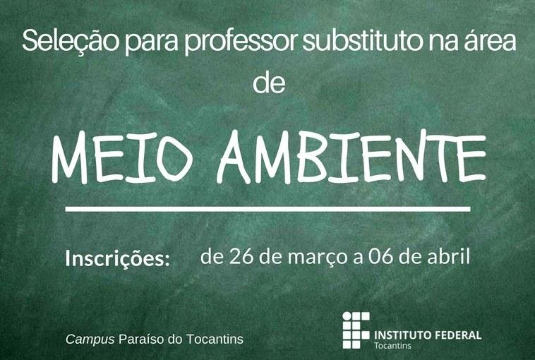 Campus Paraíso do Tocantins do IFTO seleciona professor substituto na área de Meio Ambiente