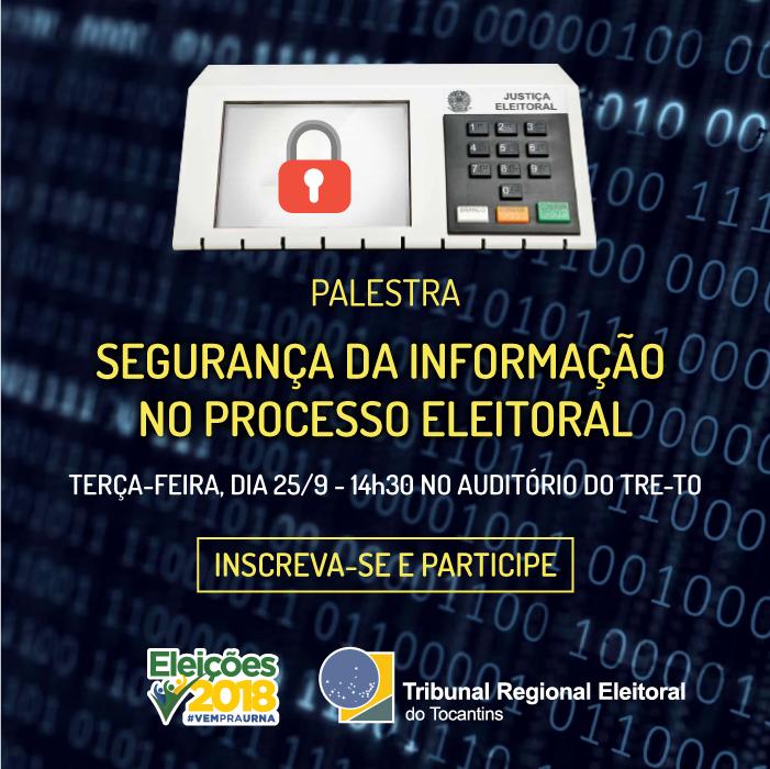 Segurança da Informação no Processo Eleitoral será debatida em palestra com representante do TSE