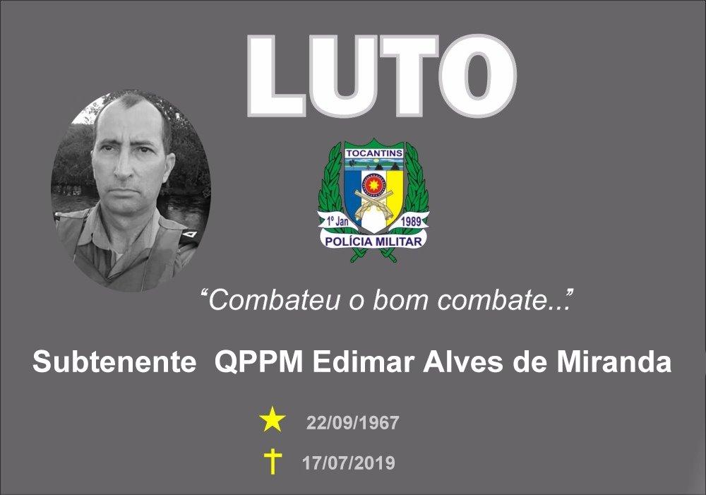 Polícia Militar do Tocantins emite Nota de Falecimento do Subtenente QPPM Edimar Alves de Miranda