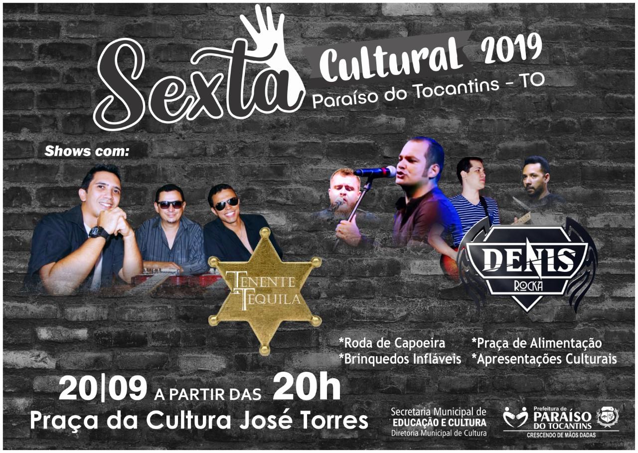 Sexta Cultural em Paraíso terá shows com Tenente Tequila e Denis Rocka nesta semana