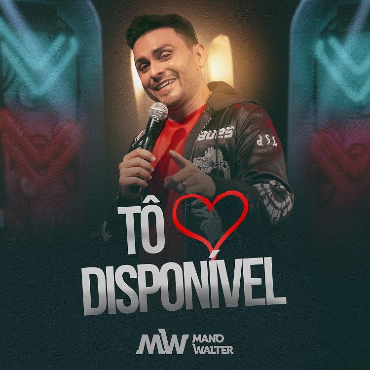"""Após voltar de turnê nos EUA, Mano Walter lança o single """"Tô Disponível"""""""
