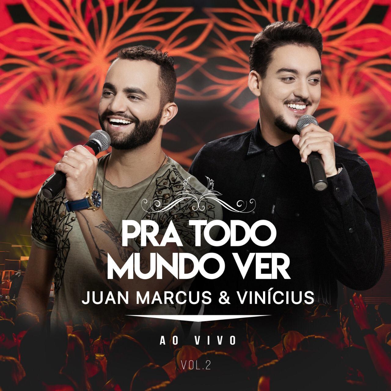 """Juan Marcus e Vinícius lançam segunda parte do DVD """"Pra Todo Mundo Ver"""""""