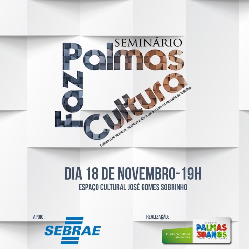 Fundação Cultural de Palmas promove I Seminário Palmas faz Cultura