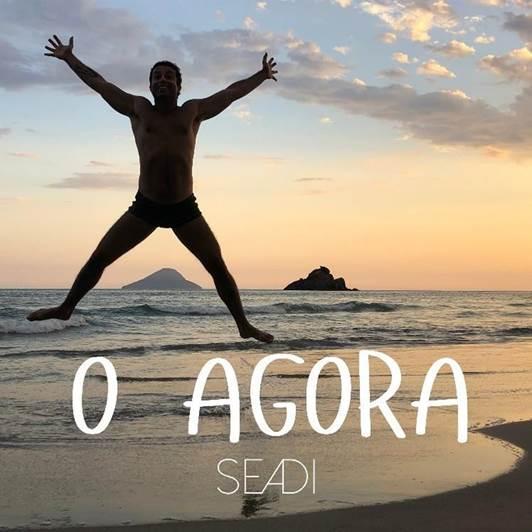 """Cantor Seadi lança música """"O Agora"""" para amenizar a saudade e a solidão que estamos vivendo em isolamento social"""