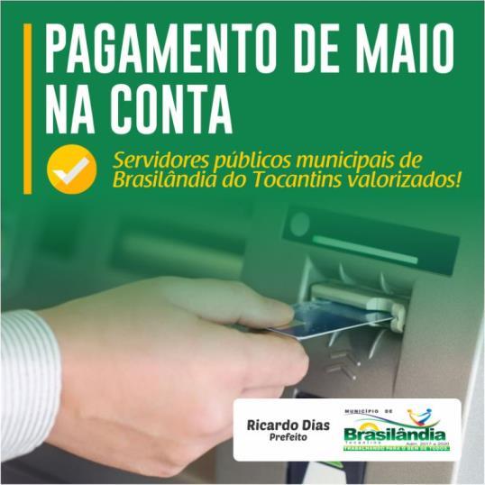 Servidores públicos municipais de Brasilândia do Tocantins recebem pagamento de maio nesta sexta, 29