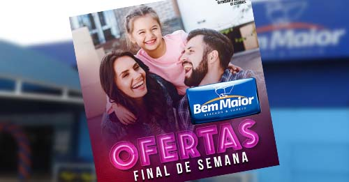 Supermercado Bem Maior tem ofertas especiais no último fim de de semana de maio em Paraíso