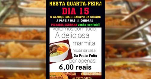 Com PF a 6 reais, Pizzaria Serrana oferece o almoço mais barato de Paraíso nesta quarta-feira, 15
