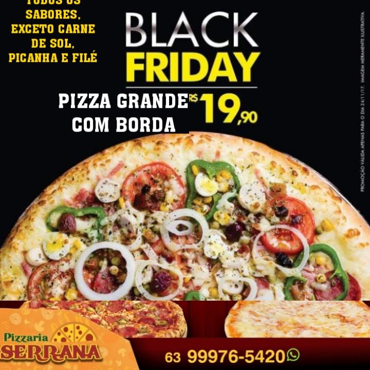 Serrana antecipa black friday em Paraíso: Pizza grande por apenas 19 reais!