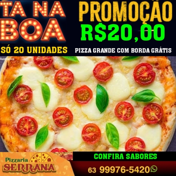 Serrana oferece pizzas grandes com borda a 20 reais em Paraíso