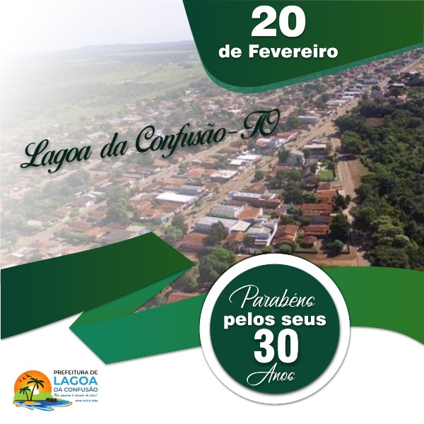 Prefeito de Lagoa da Confusão parabeniza município pelo 30º aniversário