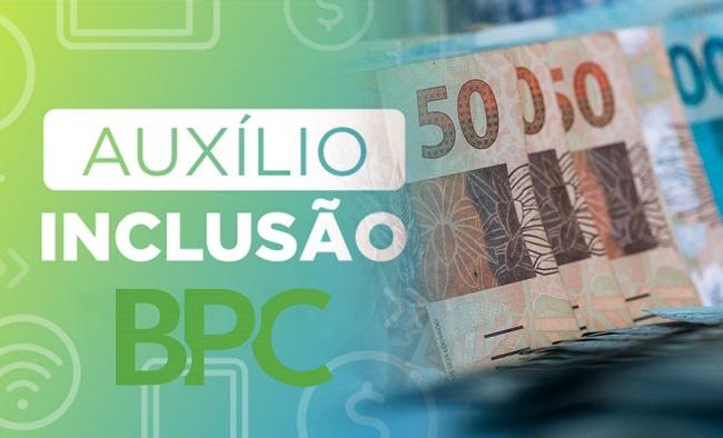 Veja critérios para receber o Auxílio Inclusão de R$ 550