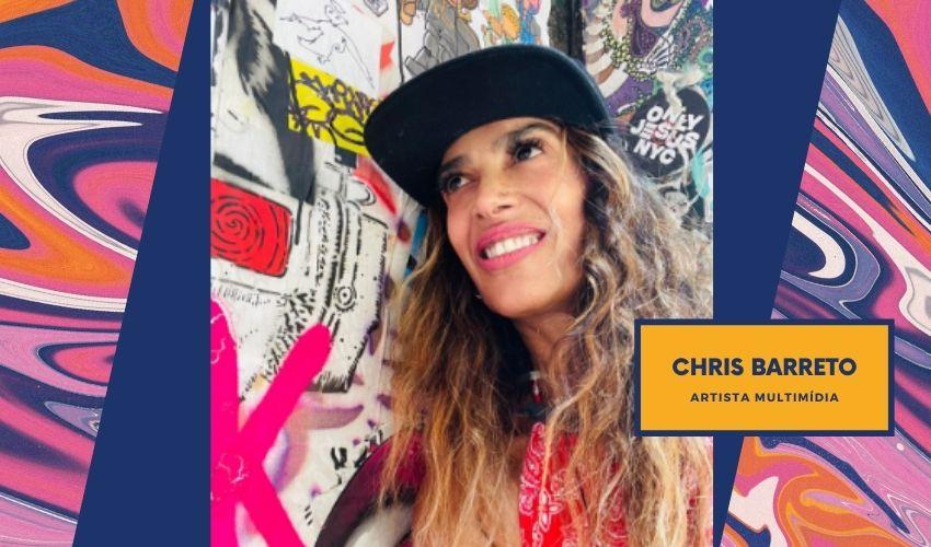 Conheça a Artista Multimídia Chris Barreto