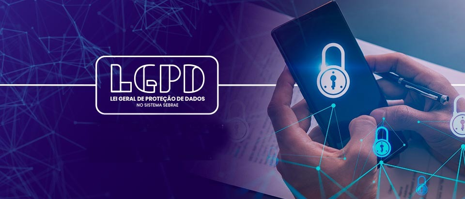 Sebrae orienta donos de pequenos negócios sobre como se adequarem à LGPD