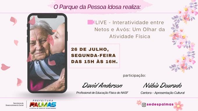 Parque da Pessoa Idosa, em Palmas, promove live em homenagem ao Dia dos Avós