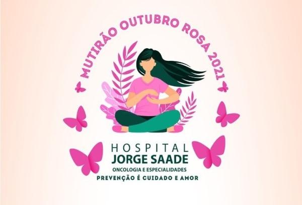Outubro Rosa: Hospital Jorge Saade fará mutirão gratuito para a população
