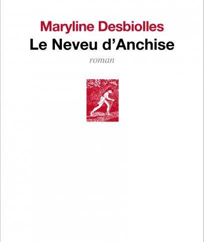 Le neveu d'Anchise – Maryline Desbiolles