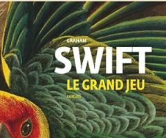 Le grand jeu – Graham Swift