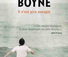 Il n'est pire aveugle – John Boyne