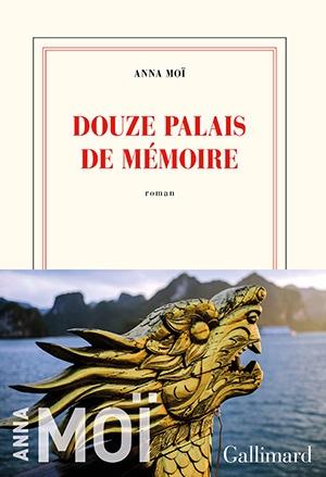 Douze palais de mémoire – Anna Moï