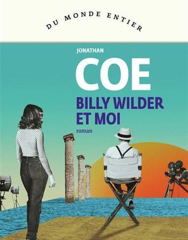 Billy Wilder et moi – Jonathan Coe