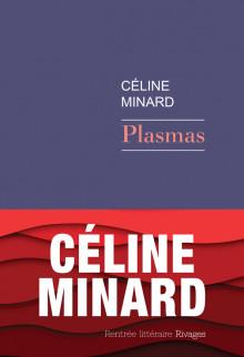 Plasmas – Céline Minard