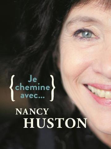 Je chemine avec …Nancy Huston
