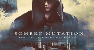 Sombre Mutation de Marcus M.D.