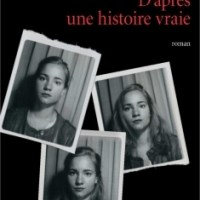 """""""D'après une histoire vraie"""", Delphine DE VIGAN"""