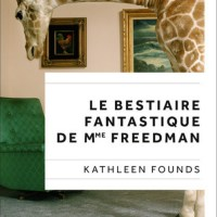 """Le bestiaire fantastique de Mme Freedman"", Kathleen FOUNDS"