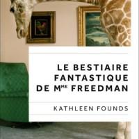 """""""Le bestiaire fantastique de Mme Freedman"""", Kathleen FOUNDS"""