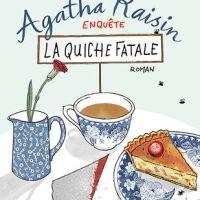 """""""Agatha Raisin enquête - La quiche fatale"""", M.C BEATON"""