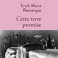 """Cette terre promise"", Erich Maria REMARQUE"